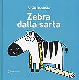 Zebra dalla sarta. Ediz. a colori
