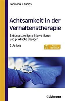 Achtsamkeit in der Verhaltenstherapie: Störungsspezifische Interventionen und praktische Übungen - inkl. Audio-Dateien zum Download