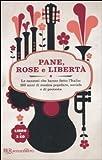 Pane, rose e libertà. Le canzoni che hanno fatto l'Italia: 150 anni di musica popolare, sociale e di protesta. Con 3 CD Audio