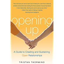 Opening Up: A Guide to Creating and Sustaining Open Relationships.
