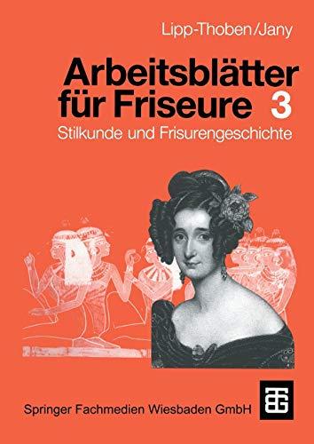Arbeitsblätter für Friseure III. Stilkunde und Frisurengeschichte. (Lernmaterialien)