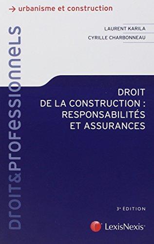 Droit de la construction : Responsabilits et assurances