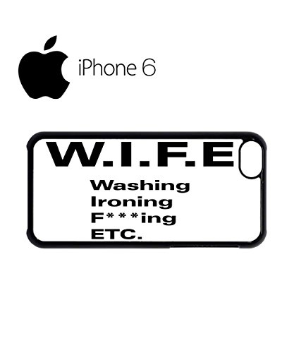 WIFE Washing Ironing F*cking Swag Mobile Phone Case Back Cover Hülle Weiß Schwarz for iPhone 6 White Schwarz