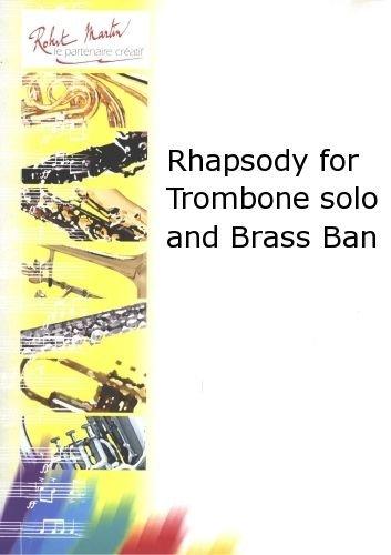 ROBERT MARTIN NILOVIC J.L. - RHAPSODY FOR TROMBONE SOLO AND BRASS BAN Klassische Noten Posaune