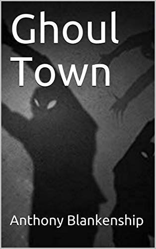 Ghoul Town (Jeep Tales Of Terror Book 2) (English Edition) (Und Ghouls Geister Halloween)