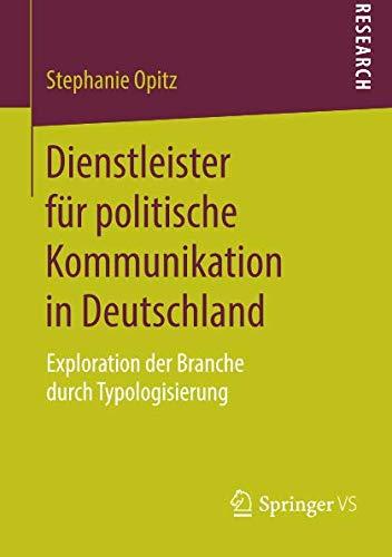 Dienstleister für politische Kommunikation in Deutschland: Exploration der Branche durch Typologisierung