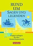 Rund um... - Sekundarstufe I: Rund um Sagen und Legenden - Ute Fenske, Heliane Becker, Claudia Dreyer, Wolfgang Finke, Prof. Dr. Michaela Greisbach, Elke Wellmann