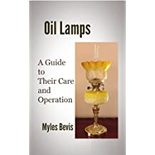 Oil Lamps A Guide To Their Care And Operation (English Edition)