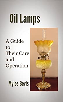 Oil Lamps A Guide To Their Care And Operation by [Bevis, Myles]