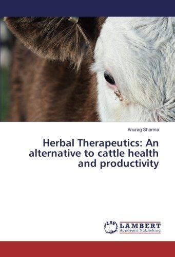 Herbal Therapeutics: An alternative to cattle health and productivity por Anurag Sharma