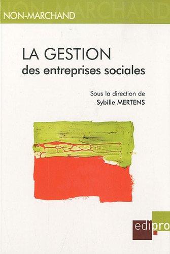 La gestion des entreprises sociales par Sybille Mertens, Collectif