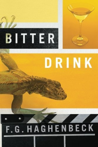 Bitter Drink by F.G. Haghenbeck (2012-07-24)