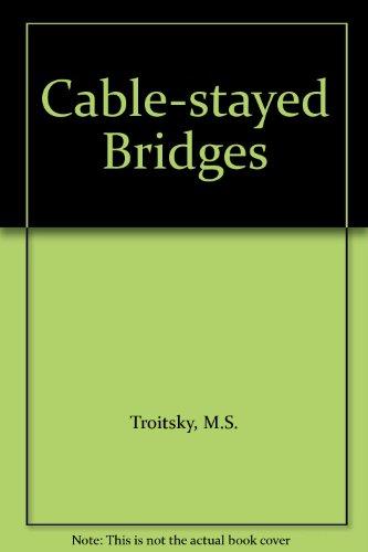 Cable-stayed Bridges por M.S. Troitsky