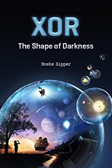 Xor: The Shape of Darkness (English Edition) par [Sipper, Moshe]