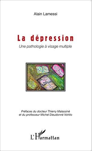 La dépression: Une pathologie à visage multiple