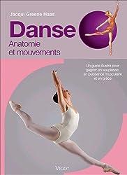 Danse : Anatomie et mouvements, un guide illustré pour gagner en souplesse, en puissance musculaire et en grâce