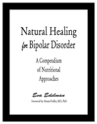Natural Healing for Bipolar Disorder: A Compendium of Nutritional Approaches