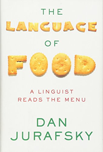 The Language of Food: A Linguist Reads the Menu (Küche-bereich 1)