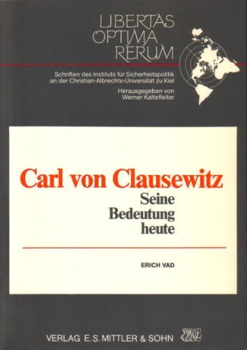 Carl von Clausewitz. Seine Bedeutung heute