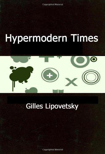 Hypermodern Times by Lipovetsky, Gilles, Charles, Sebastien (2005) Paperback
