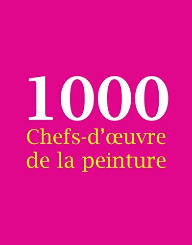 1000 Chefs-d'œuvre de la peinture par Victoria Charles