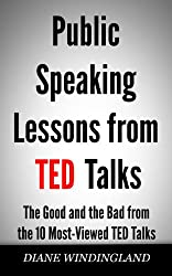Public Speaking Lessons from TED Talks: The Good and the Bad from the 10 Most-Viewed TED Talks (English Edition)