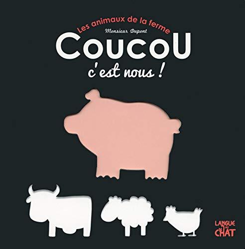 Les animaux de la ferme - Coucou, c'est nous !