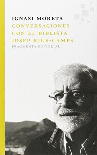 Conversaciones Con El Biblista Josep Rius-Camps (Assaig) por Ignasi Moreta Tusquets