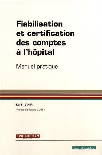 Fiabilisation et certification des comptes de l'hôpital : Manuel pratique