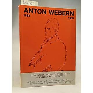 Anton Webern 1883-1983: Festschrift zum 100. Geburtstag