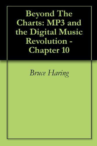 Beyond The Charts: MP3 and the Digital Music Revolution - Chapter 10 (English Edition)