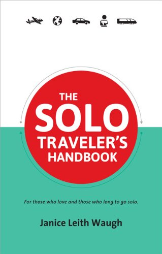 The Solo Traveler's Handbook 2nd Edition (Traveler's Handbooks)