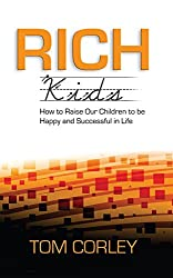 Rich Kids: How to Raise Our Children to Be Happy and Successful in Life (English Edition)
