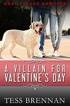 A Villain for Valentine's Day (Hope Valley Romance Book 6) (English Edition) par [Brennan, Tess]