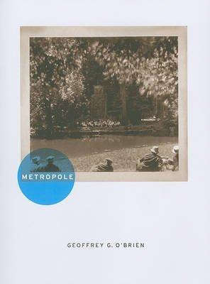 [Metropole] (By: Geoffrey G. O'Brien) [published: March, 2011]