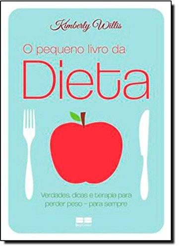 O Pequeno Livro De Dieta (Em Portuguese do Brasil) por Kimberly Willis