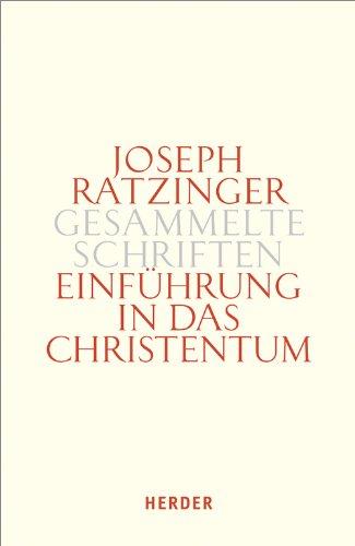 Joseph Ratzinger - Gesammelte Schriften: Einführung in das Christentum: Bekenntnis - Taufe - Nachfolge