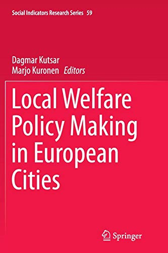 Local Welfare Policy Making in European Cities (Social Indicators Research Series, Band 59)
