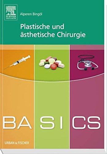 BASICS Plastische und ästhetische Chirurgie by Alperen Bingöl (2014-03-10)