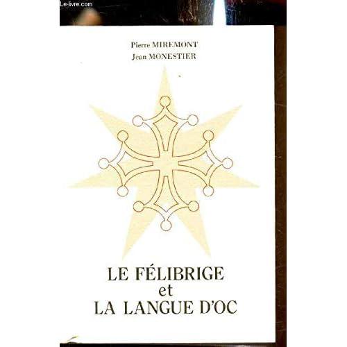Le Félibrige et la langue d'Oc (Bibliothèque du Bournat du Périgord)