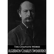 The Complete Works of Algernon Charles Swinburne