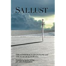 Sallust: The Conspiracy Of Catiline And The War Of Jugurtha