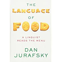 The Language of Food – A Linguist Reads the Menu