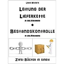 Leitung der Lieferkette in der Fertigung + Bestandskontrolle in der Fertigung : Zwei Bücher in einem