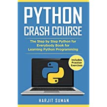 Python Crash Course: The Step by Step Python for Everybody Book for Learning Python Programming