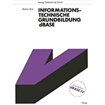 Informationstechnische Grundbildung dBASE: Mit vollst????ndiger Referenzliste (Viewegs Fachb????cher der Technik) (German Edition) by Ekkehard Kaier (1990-01-01)