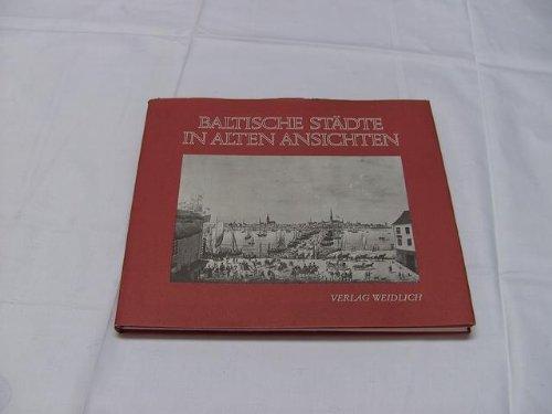 Baltische Städte in alten Ansichten. 30 Stahlstiche und Lithographien des 19.Jahrhunderts.