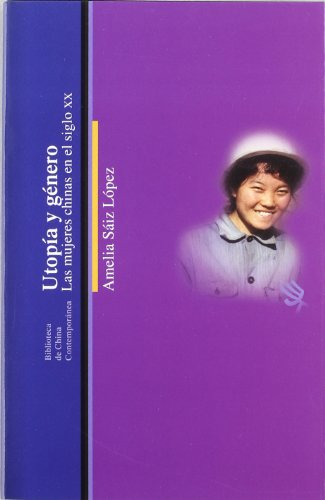 Utopía y género : las mujeres chinas en el siglo XX