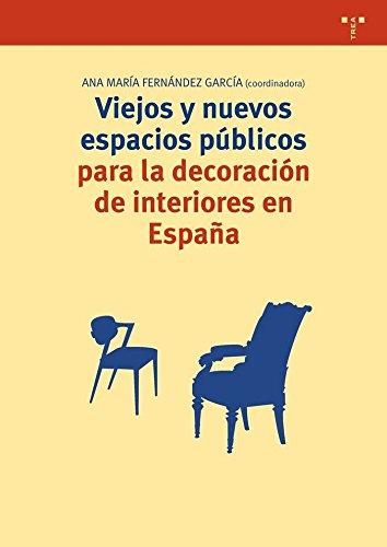 Descargar Libro Libro Viejos Y Nuevos Espacios Públicos Para La Decoración De Interiores En España (Biblioteconomía y Administración Cultural) de Ana María (coord.) Fernández García