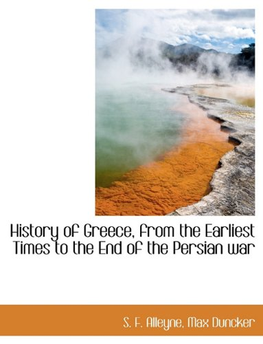 History of Greece, from the Earliest Times to the End of the Persian War